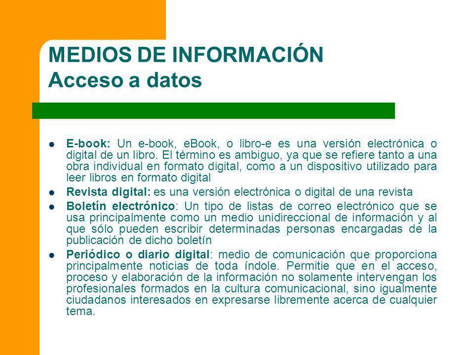 MEDIOS DE INFORMACIÓN Acceso a datos