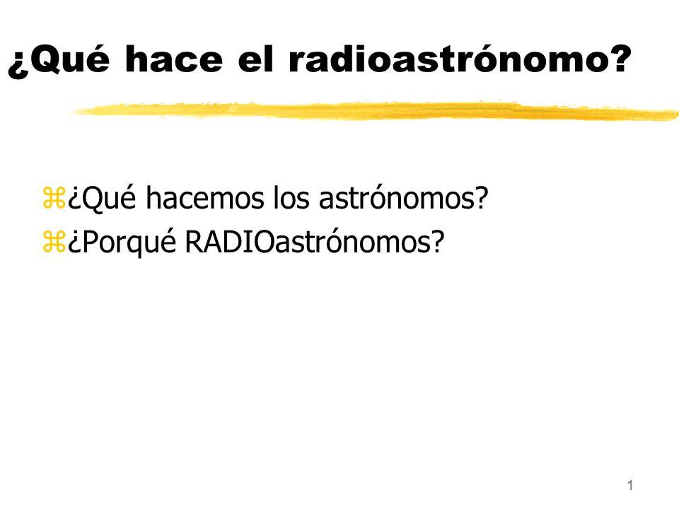 ¿Qué hace el radioastrónomo