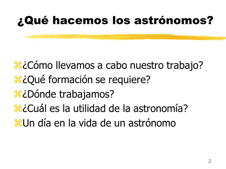 ¿Qué hacemos los astrónomos