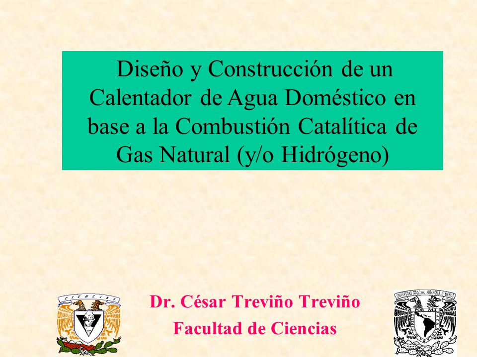 Dr. César Treviño Treviño Facultad de Ciencias