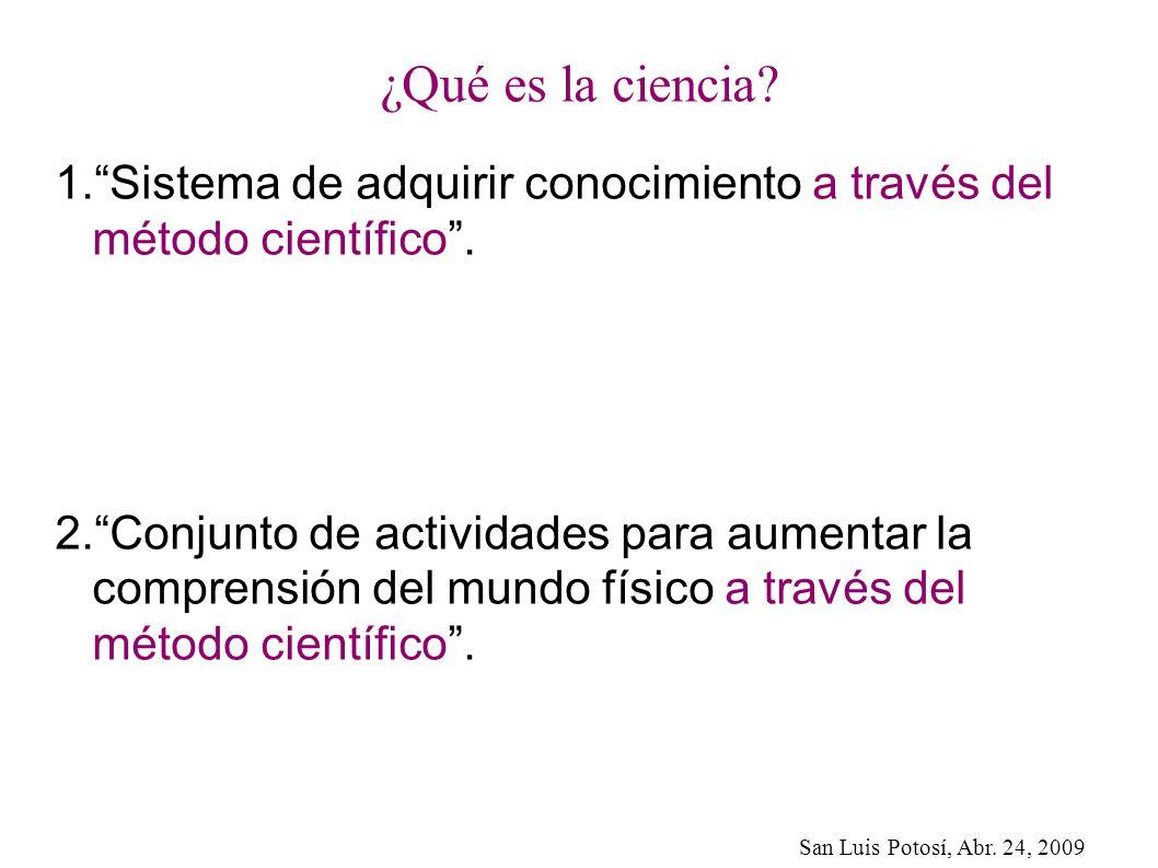 ¿Qué es la ciencia Sistema de adquirir conocimiento a través del método científico .