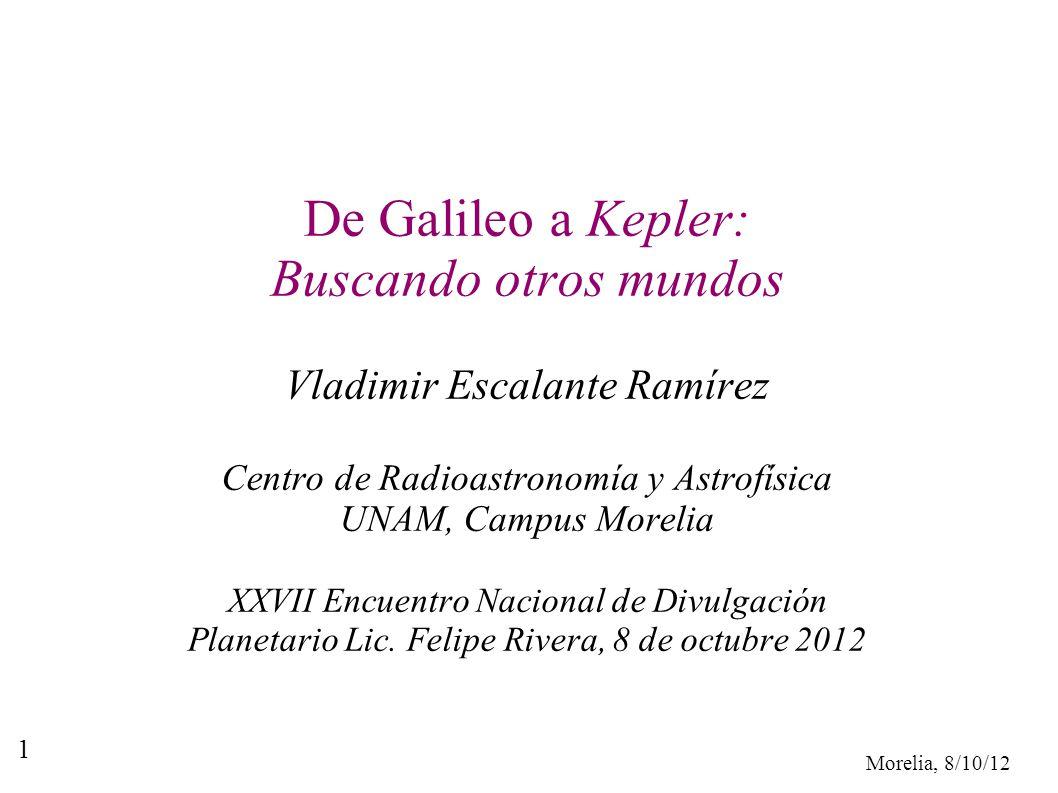 De Galileo a Kepler: Buscando otros mundos Vladimir Escalante Ramírez