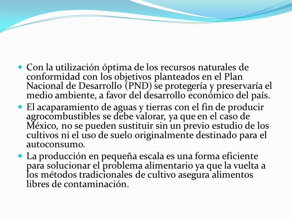 Con la utilización óptima de los recursos naturales de conformidad con los objetivos planteados en el Plan Nacional de Desarrollo (PND) se protegería y preservaría el medio ambiente, a favor del desarrollo económico del país.
