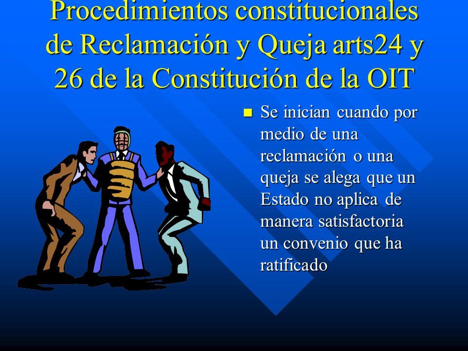 Procedimientos constitucionales de Reclamación y Queja arts24 y 26 de la Constitución de la OIT