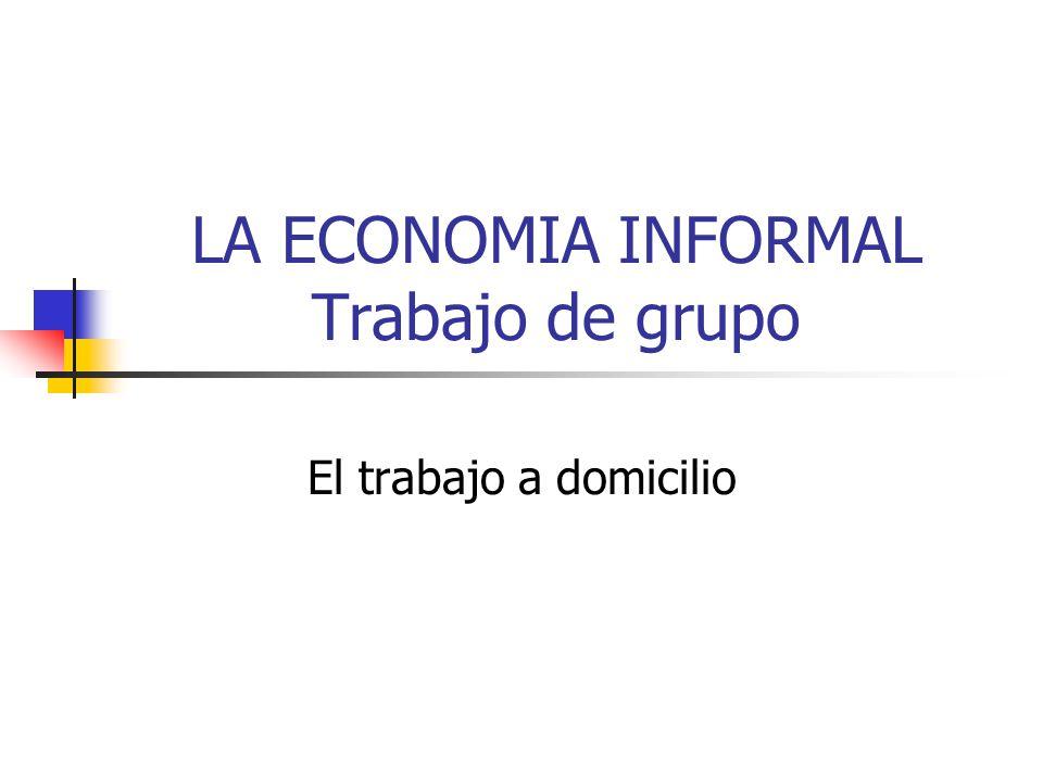 LA ECONOMIA INFORMAL Trabajo de grupo