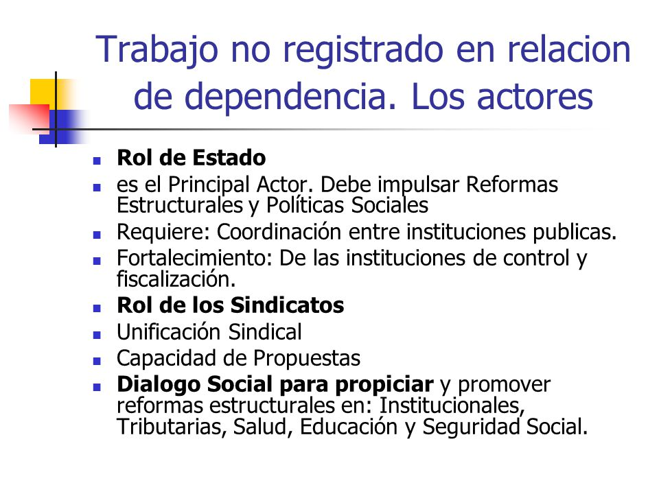 Trabajo no registrado en relacion de dependencia. Los actores