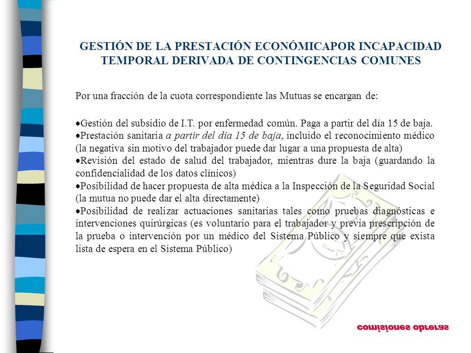 GESTIÓN DE LA PRESTACIÓN ECONÓMICAPOR INCAPACIDAD TEMPORAL DERIVADA DE CONTINGENCIAS COMUNES