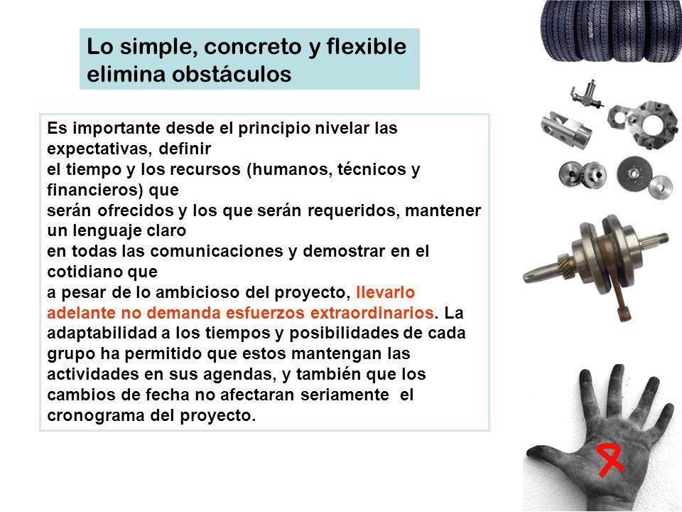 Lo simple, concreto y flexible elimina obstáculos