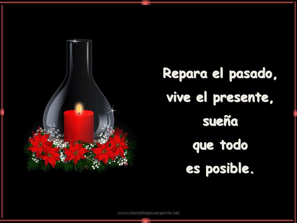 Repara el pasado, vive el presente, sueña que todo es posible.