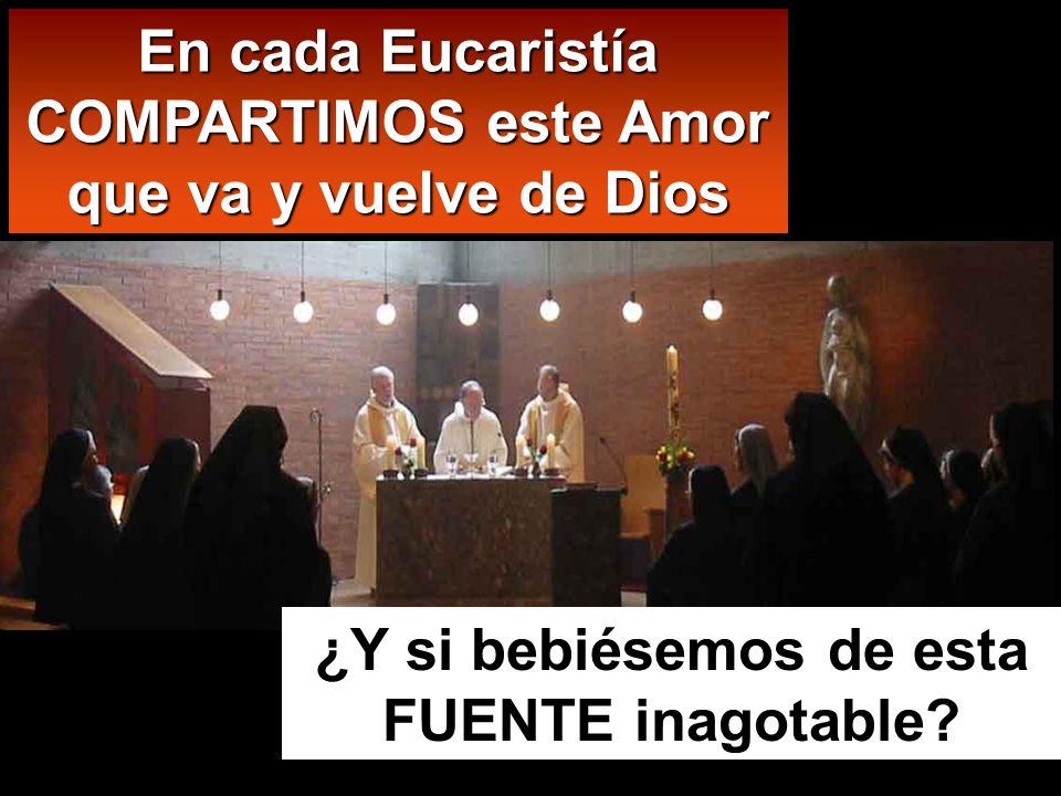 En cada Eucaristía COMPARTIMOS este Amor que va y vuelve de Dios