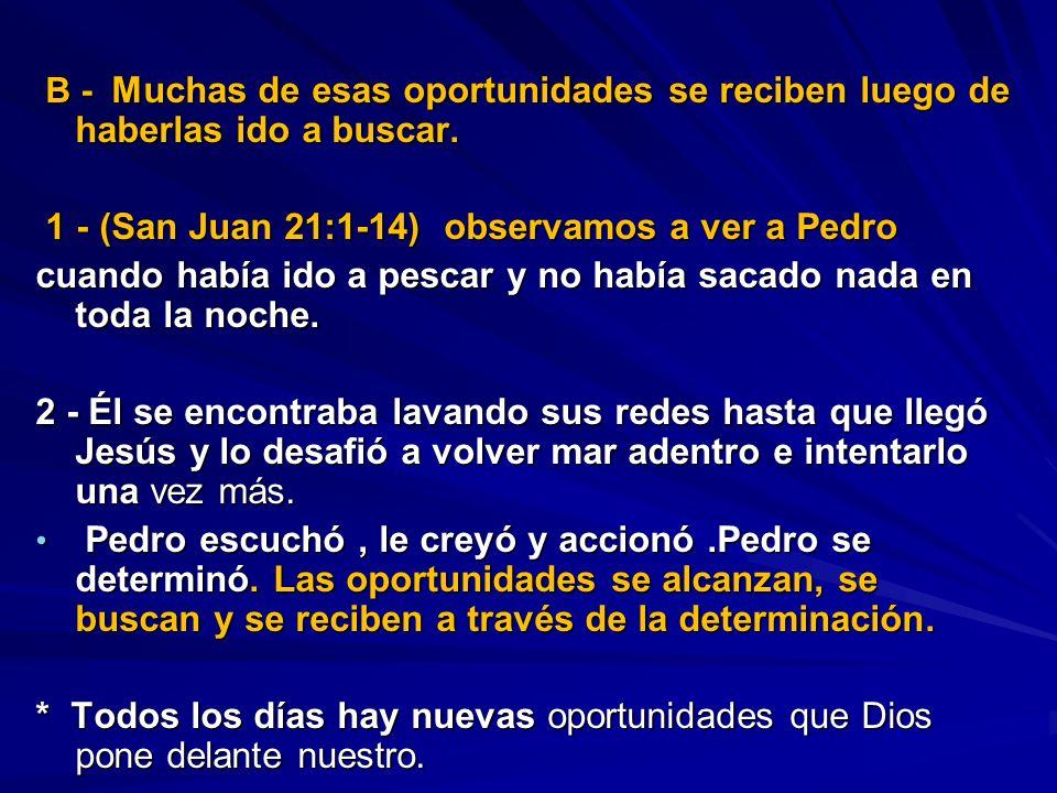 1 - (San Juan 21:1-14) observamos a ver a Pedro