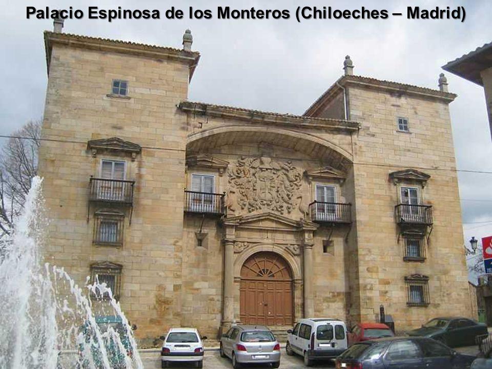 Palacio Espinosa de los Monteros (Chiloeches – Madrid)