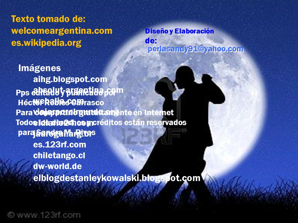 perlasandy91@yahoo.com Texto tomado de: welcomeargentina.com