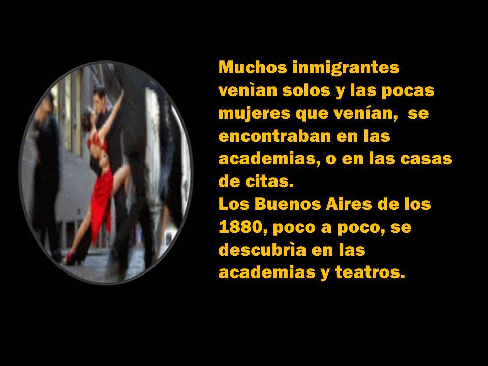 Muchos inmigrantes venìan solos y las pocas. mujeres que venían, se. encontraban en las academias, o en las casas.