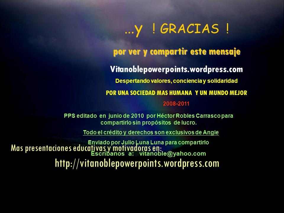 FIN …y ! GRACIAS ! http://vitanoblepowerpoints.wordpress.com