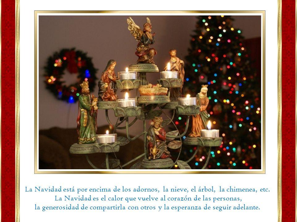 La Navidad es el calor que vuelve al corazón de las personas,
