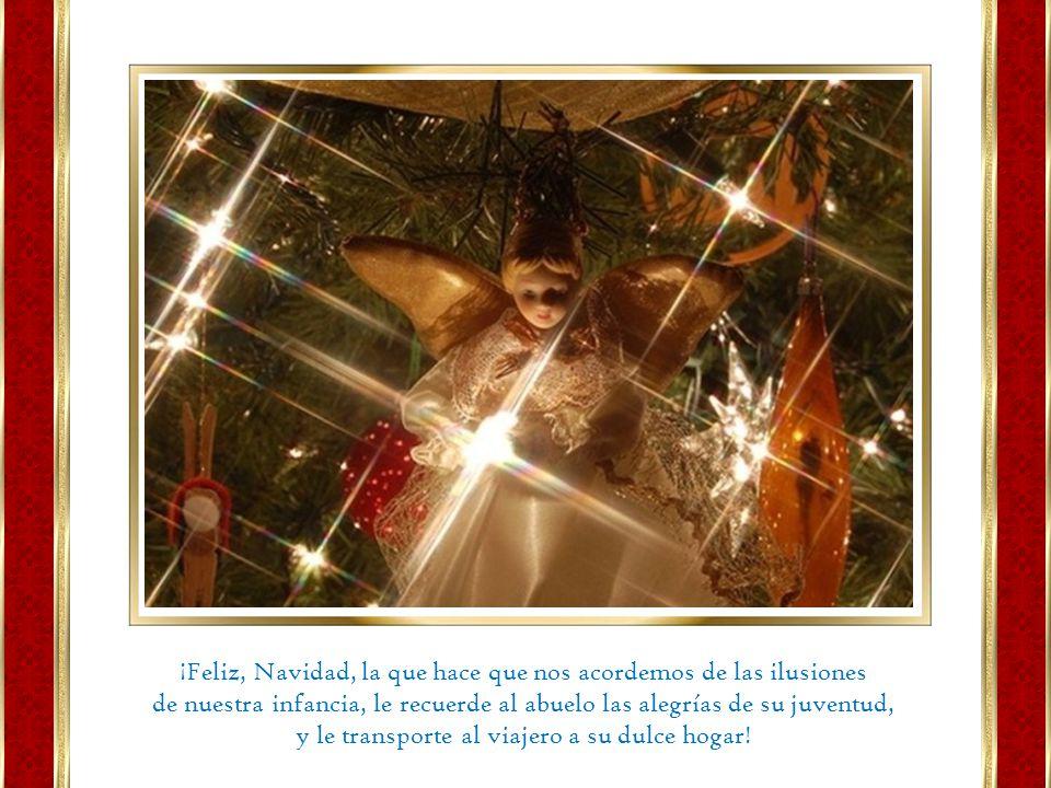 ¡Feliz, Navidad, la que hace que nos acordemos de las ilusiones