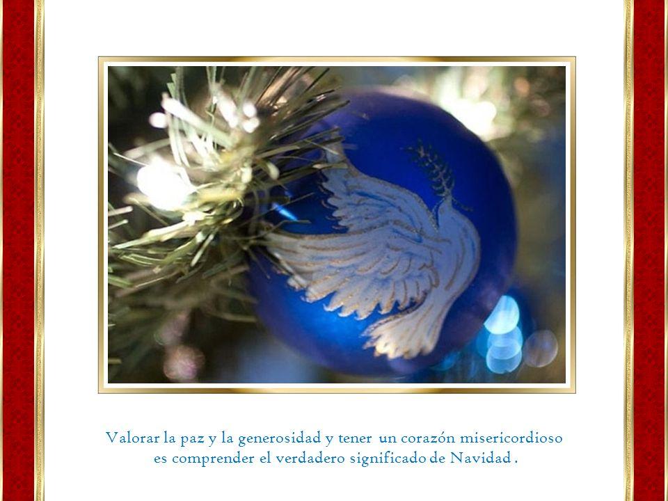 Valorar la paz y la generosidad y tener un corazón misericordioso