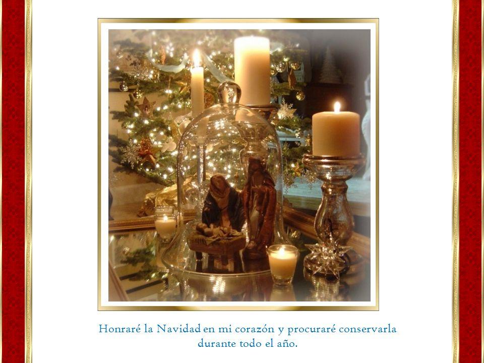 Honraré la Navidad en mi corazón y procuraré conservarla