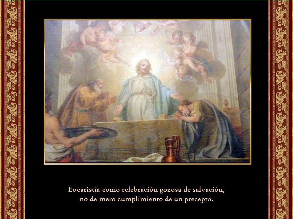 Eucaristía como celebración gozosa de salvación,