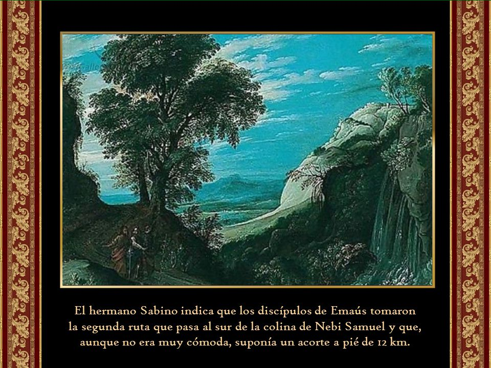 El hermano Sabino indica que los discípulos de Emaús tomaron