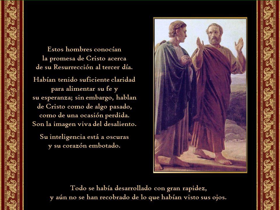 Estos hombres conocían la promesa de Cristo acerca