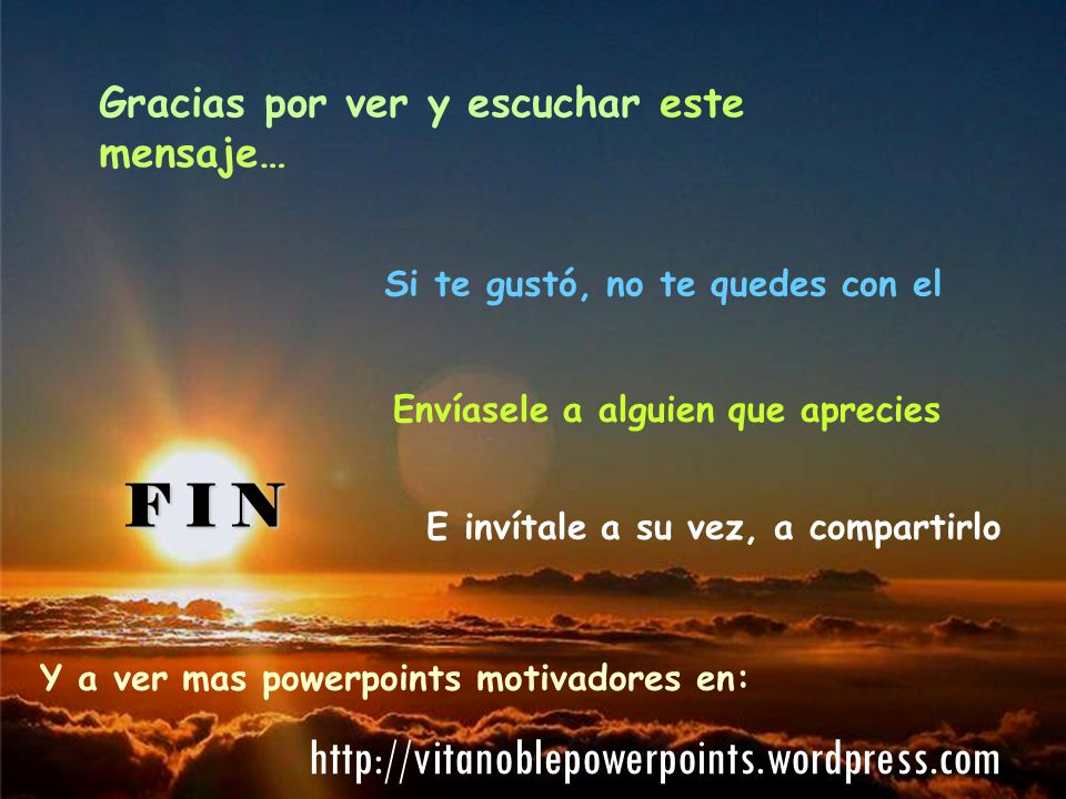 F I N http://vitanoblepowerpoints.wordpress.com