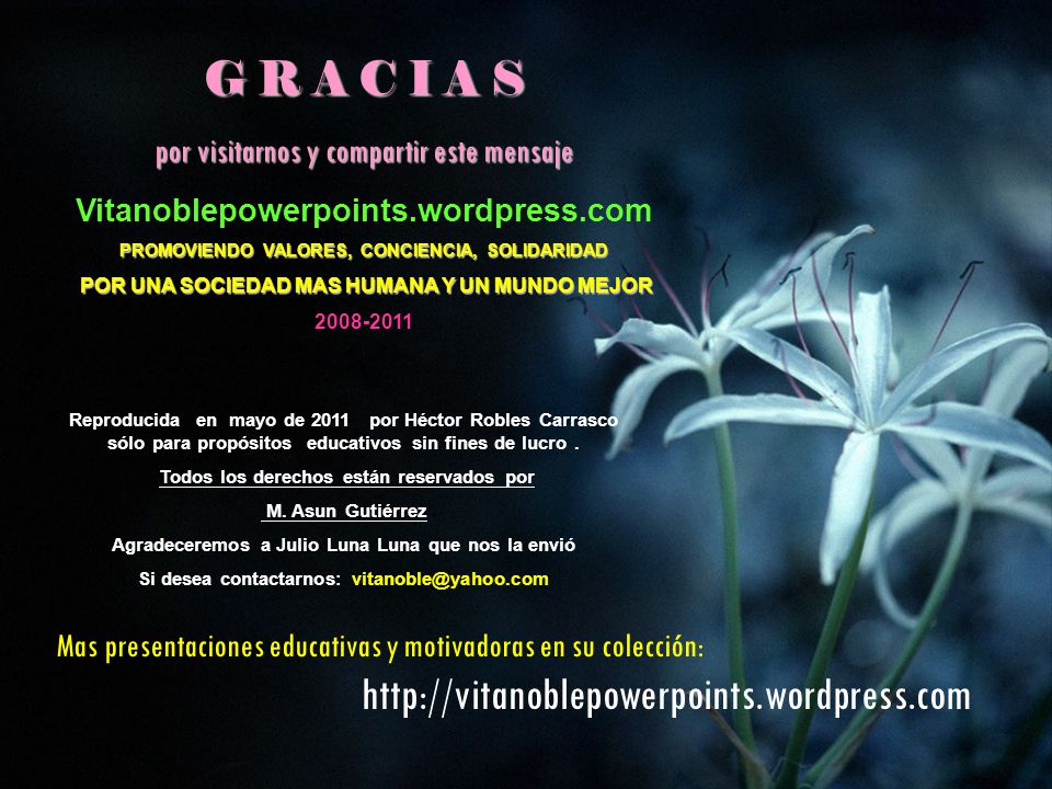G R A C I A S http://vitanoblepowerpoints.wordpress.com