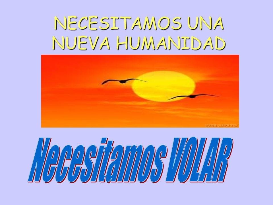 NECESITAMOS UNA NUEVA HUMANIDAD