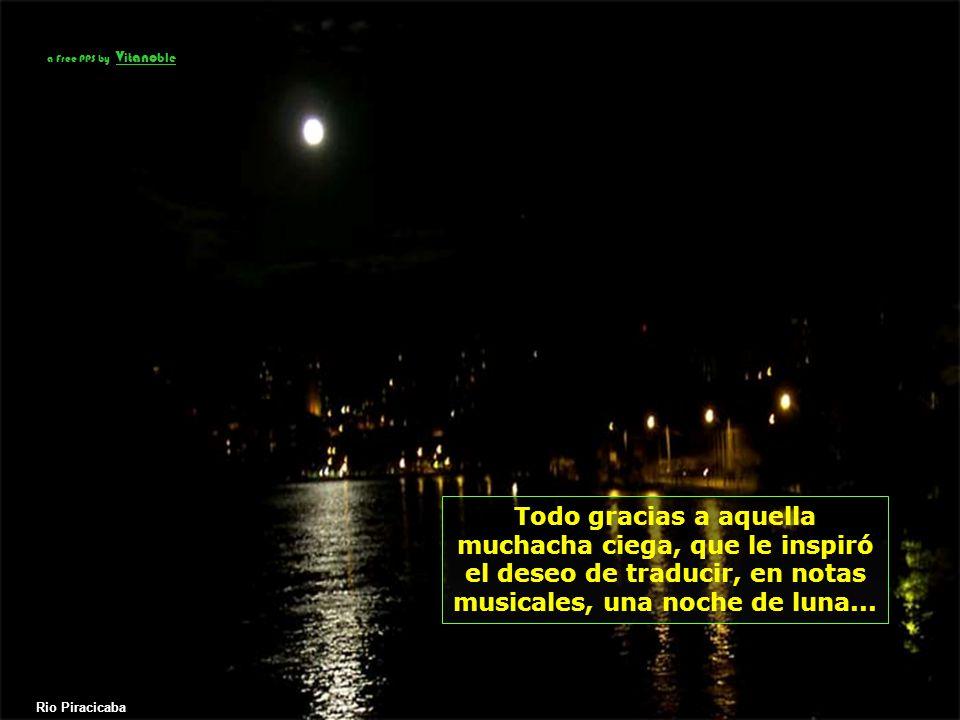 a Free PPS by Vitanoble Todo gracias a aquella muchacha ciega, que le inspiró el deseo de traducir, en notas musicales, una noche de luna...