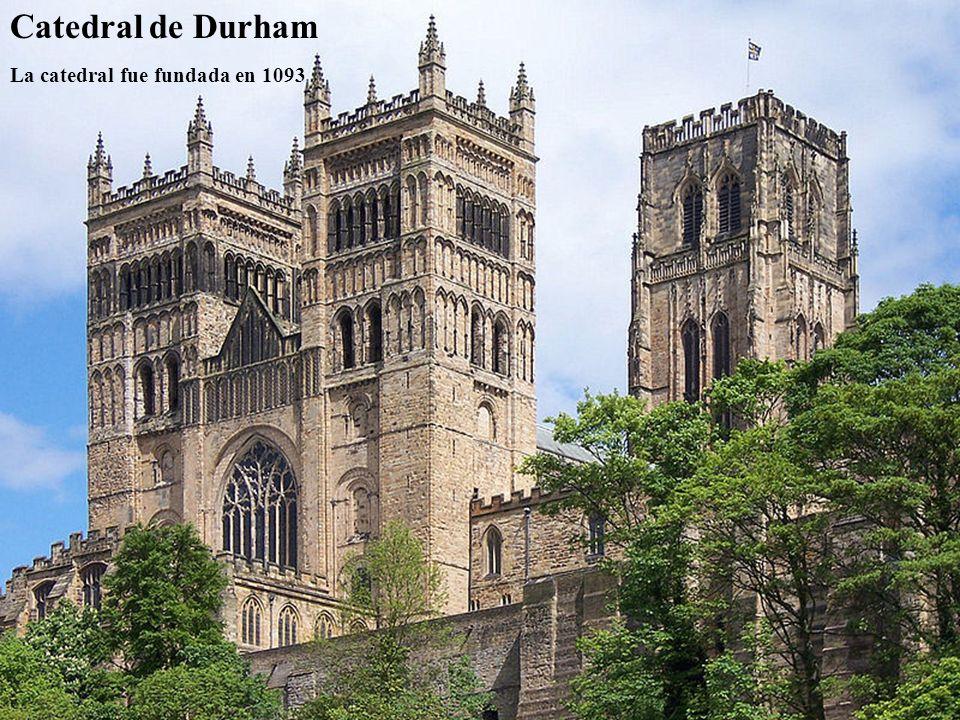 Catedral de Durham La catedral fue fundada en 1093