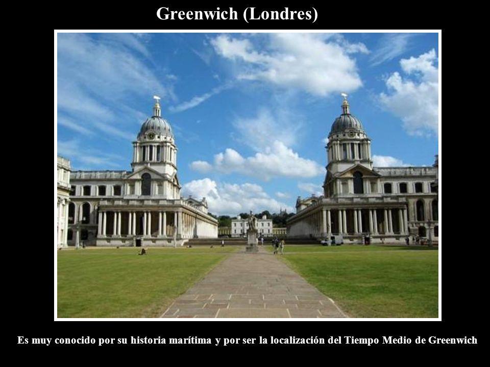 Greenwich (Londres) Es muy conocido por su historia marítima y por ser la localización del Tiempo Medio de Greenwich.