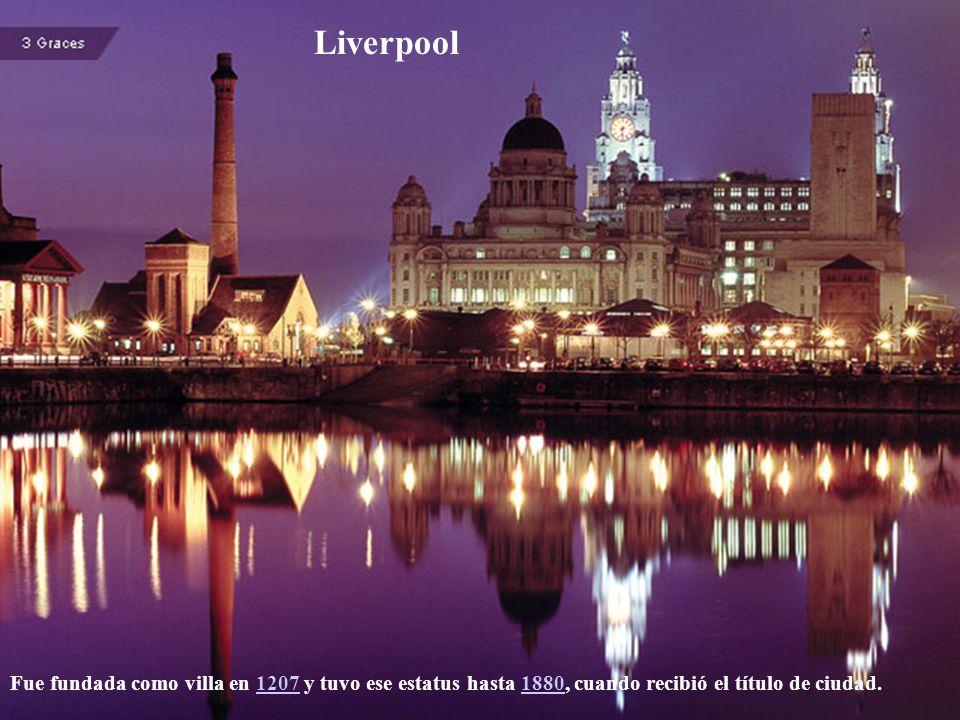 Liverpool Fue fundada como villa en 1207 y tuvo ese estatus hasta 1880, cuando recibió el título de ciudad.