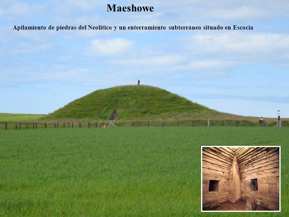 Maeshowe Apilamiento de piedras del Neolítico y un enterramiento subterráneo situado en Escocia