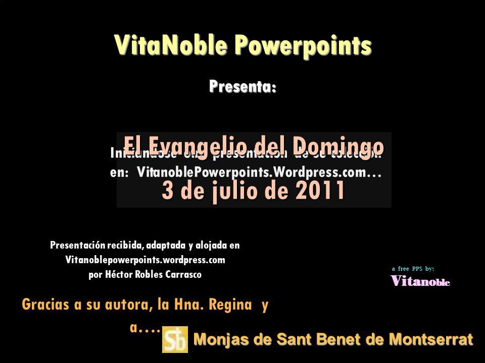 El Evangelio del Domingo Gracias a su autora, la Hna. Regina y a….