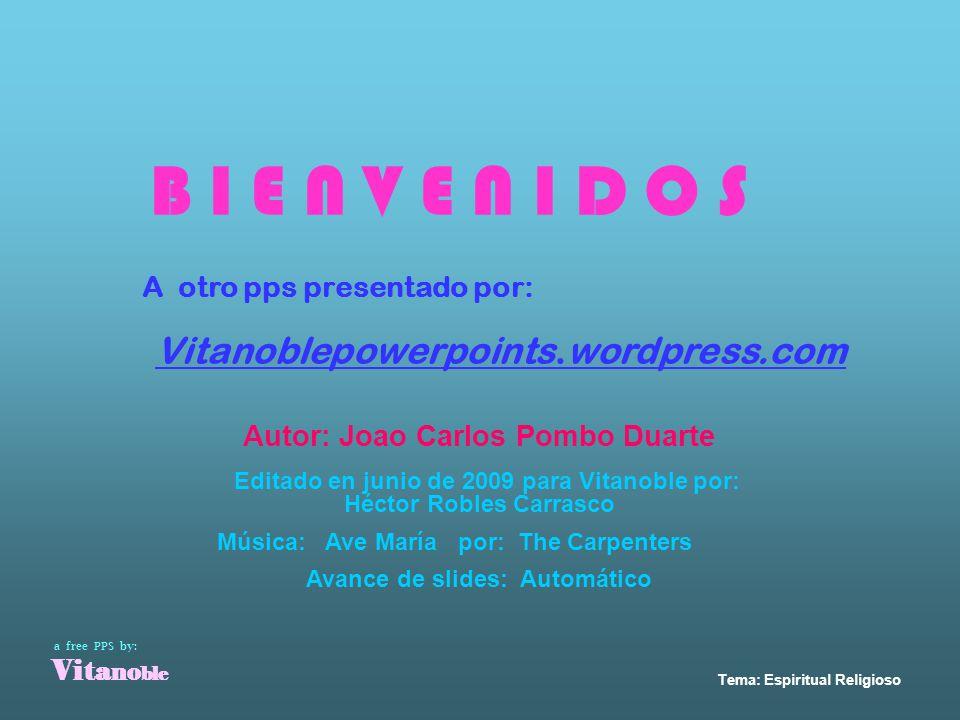 B I E N V E N I D O S Vitanoblepowerpoints.wordpress.com