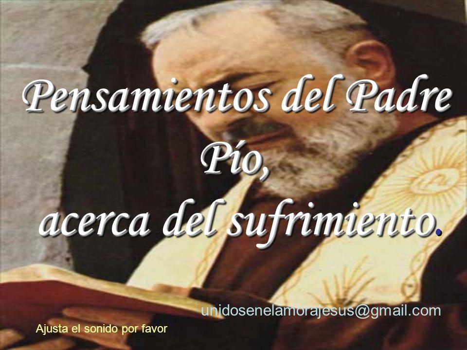 Pensamientos del Padre Pío, acerca del sufrimiento.
