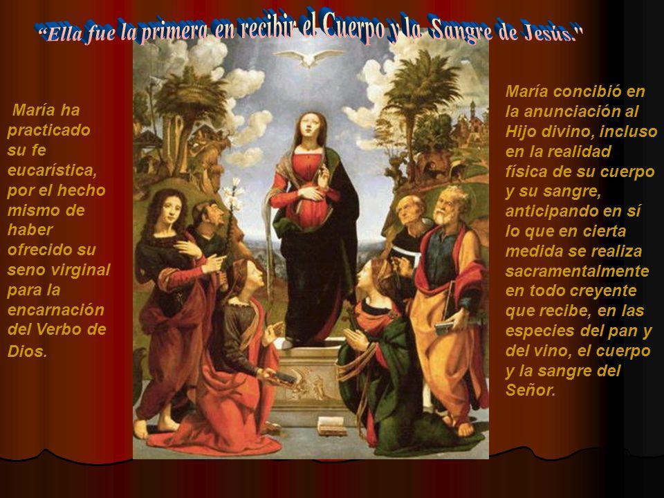 Ella fue la primera en recibir el Cuerpo y la Sangre de Jesús.