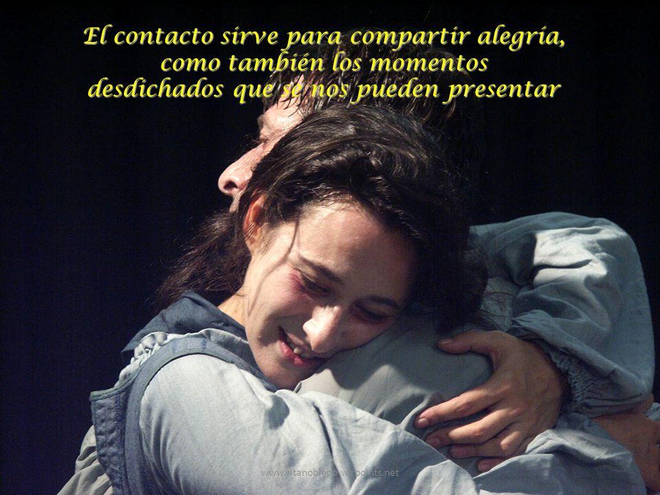 El contacto sirve para compartir alegría, como también los momentos