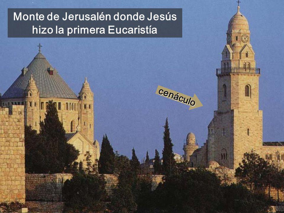 Monte de Jerusalén donde Jesús hizo la primera Eucaristía