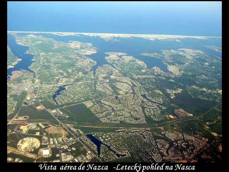 Vista aérea de Nazca -Letecký pohled na Nasca