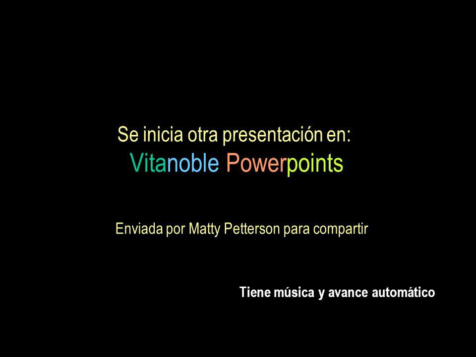 Se inicia otra presentación en: Vitanoble Powerpoints