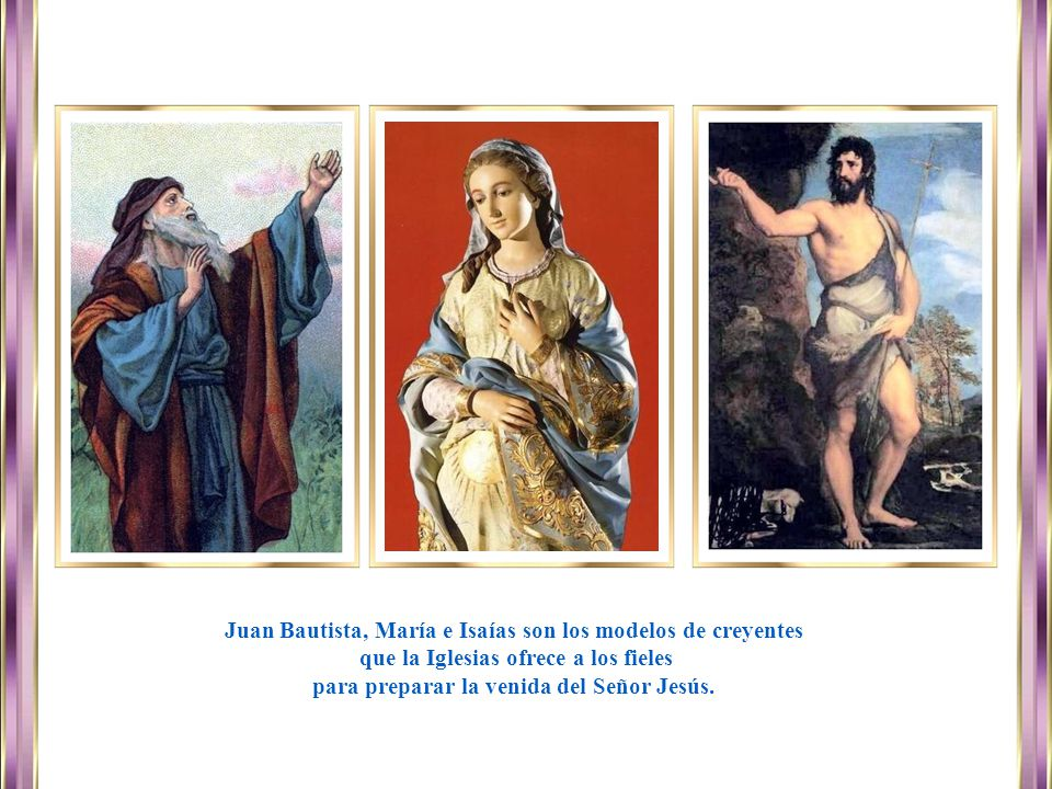 Juan Bautista, María e Isaías son los modelos de creyentes