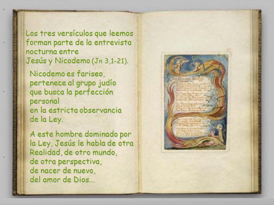 Los tres versículos que leemos forman parte de la entrevista nocturna entre