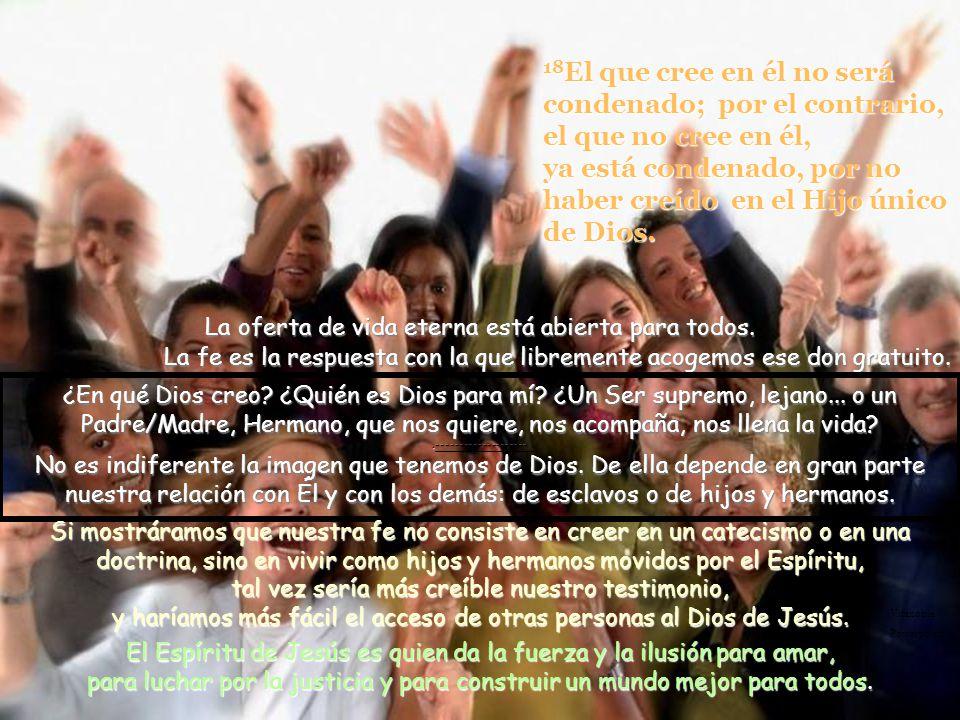 La oferta de vida eterna está abierta para todos.