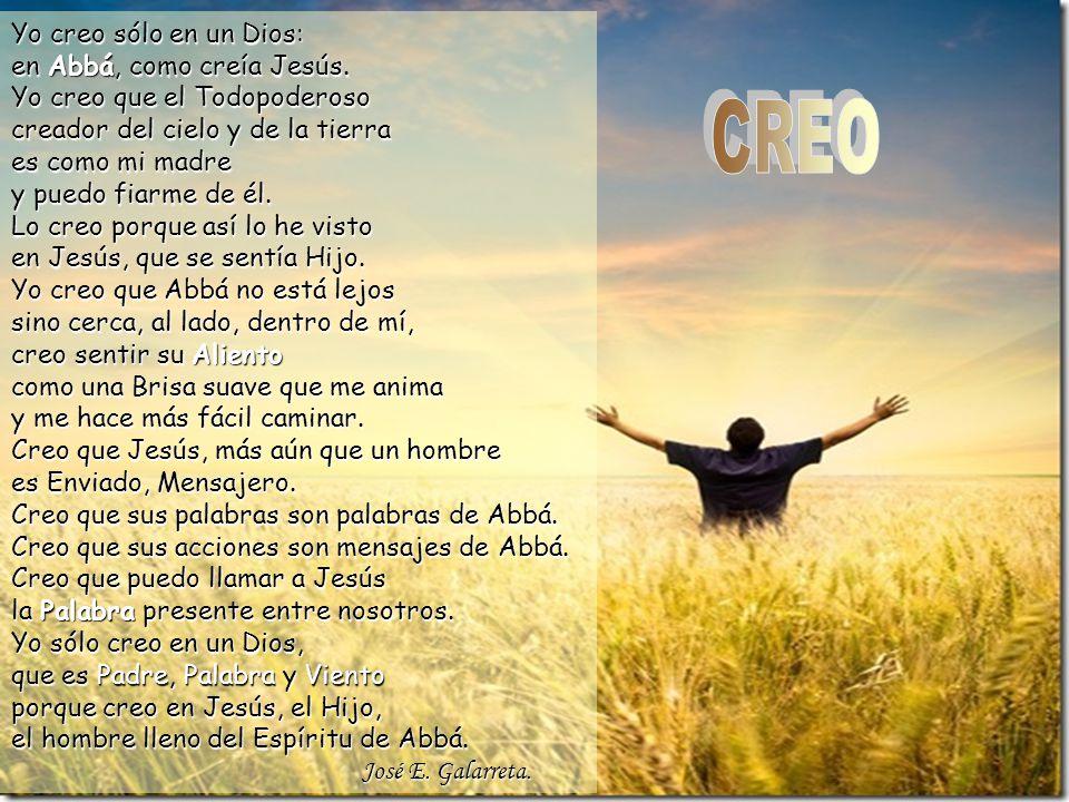 Yo creo sólo en un Dios: en Abbá, como creía Jesús