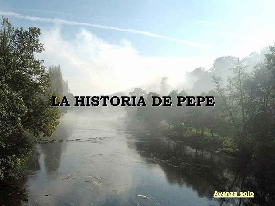 LA HISTORIA DE PEPE www.vitanoblepowerpoints.net Avanza solo