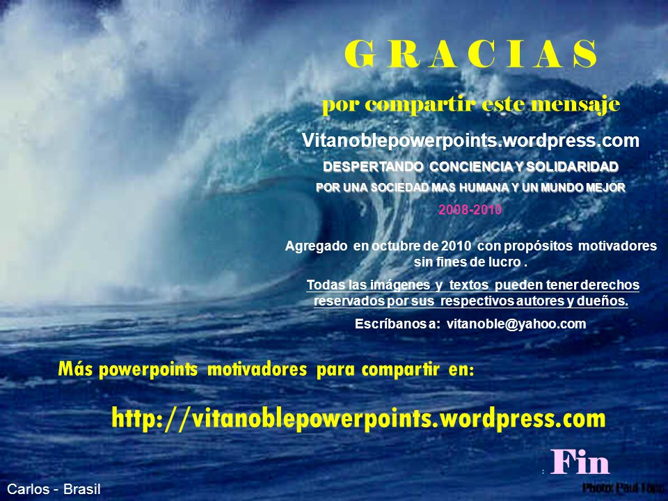 DESPERTANDO CONCIENCIA Y SOLIDARIDAD Escríbanos a: vitanoble@yahoo.com