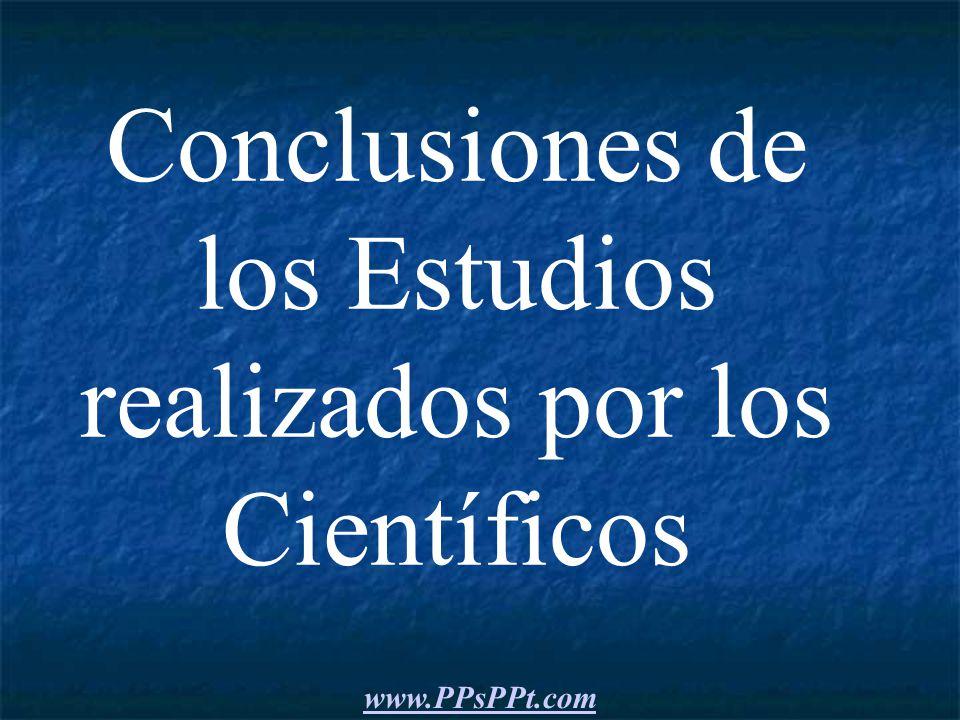 Conclusiones de los Estudios realizados por los Científicos