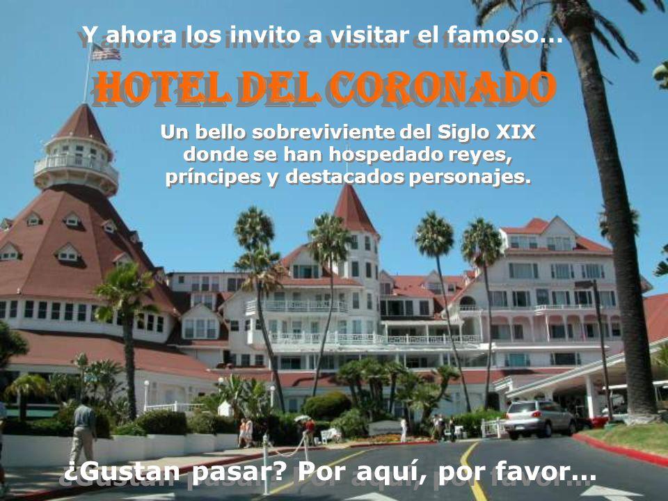Hotel del Coronado ¿Gustan pasar Por aquí, por favor...